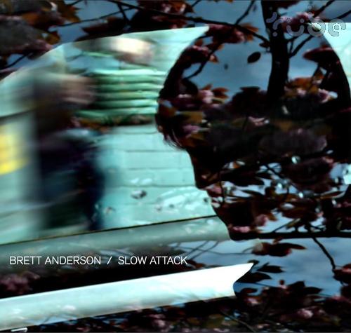 Chronique cd : Brett Anderson - Slow Attack