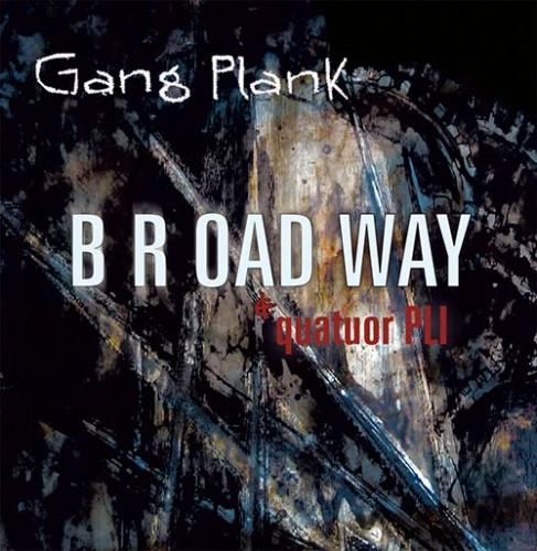 Chronique cd : Broadway - gang plank