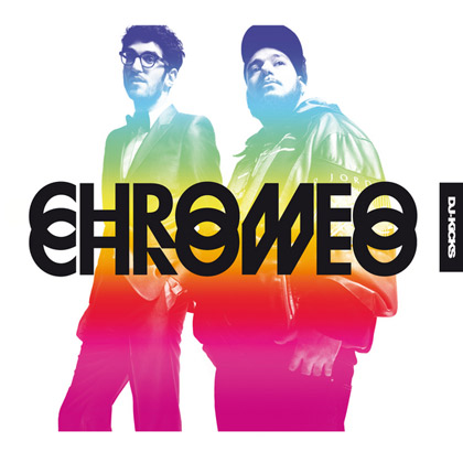 Chronique CD : Chromeo - Dj Kicks