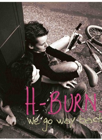 H-Burns – We Go Way Back