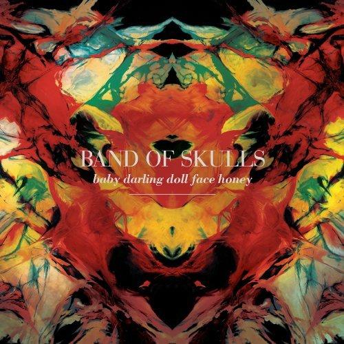 Band of skulls - Baby Darling Doll Face Honey