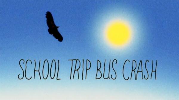 clip : Coming Soon – School Trip bus Crash