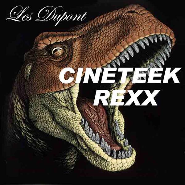 Les Dupont - Cineteek Rexx