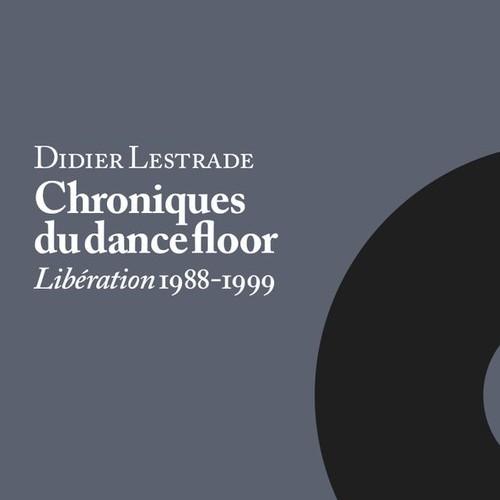 didier-lestrade-chroniques-du-dance-floor1