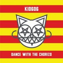 kid 606 - dance with the chorizo