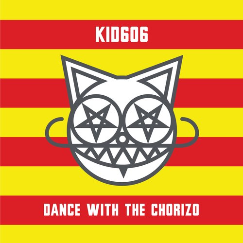 kid  606 - dance with the chorizo
