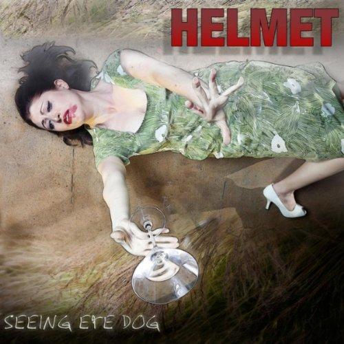 chronique : Helmet - Seeing Eye Dog