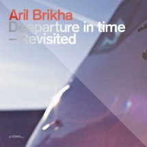 Aril Brikha : Deeparture In Time Revisited