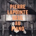 Pierre Lapointe - Pierre Lapointe Seul Au Piano