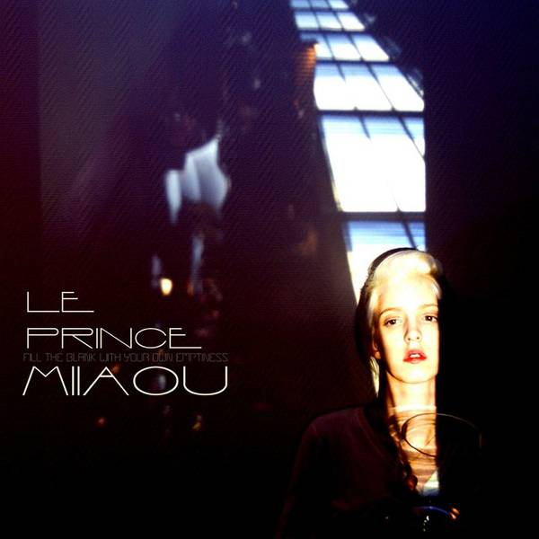 Le Prince Miiaou – Fill The Blank With Your Own Emptiness