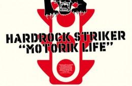Hardrock Striker : Motorik Life