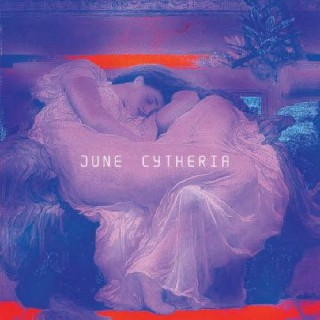 chronique : June - Cytheria