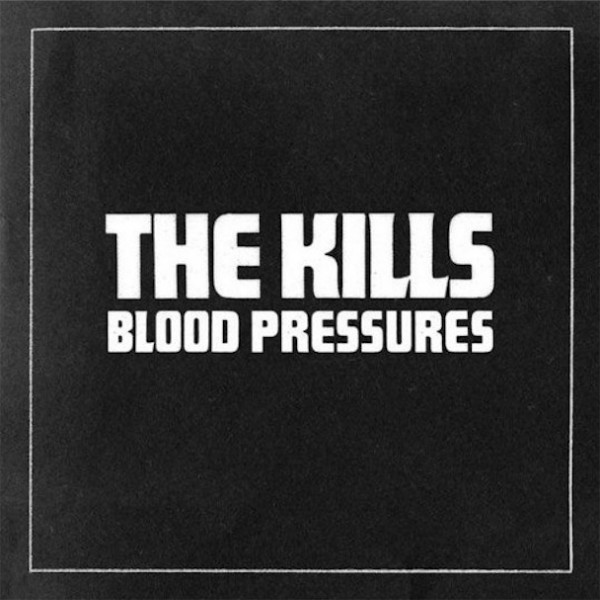chronique: The Kills - Blood Pressure