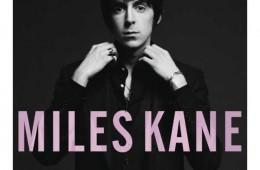 chronique :Miles Kane – Colour of the Trap