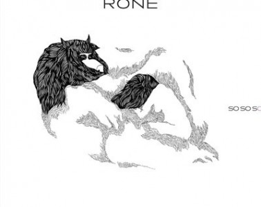Rone : So So So