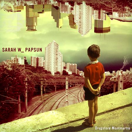 chronique : Sarah W. Papsun - Drugstore Montmartre