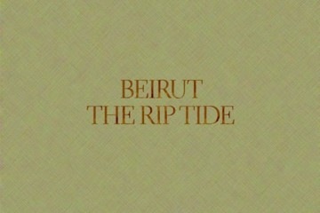 chronique : Beirut – The Rip Tide