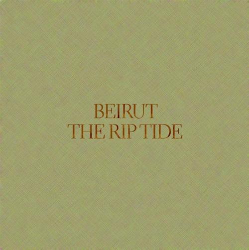 chronique : Beirut – The Rip Tide