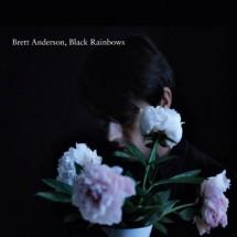 Brett Anderson – Black Rainbows - chronique cd