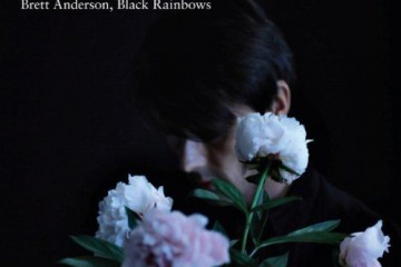 Brett Anderson – Black Rainbows - chronique cd