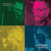 Nang Presents New Masters Series Vol. 3 – Justus Köhncke : Fussmaschine