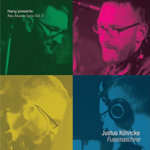 Nang Presents New Masters Series Vol. 3 - Justus Köhncke : Fussmaschine