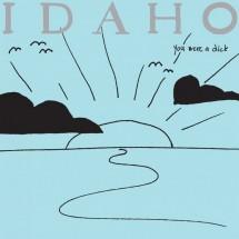Idaho – You were a dick