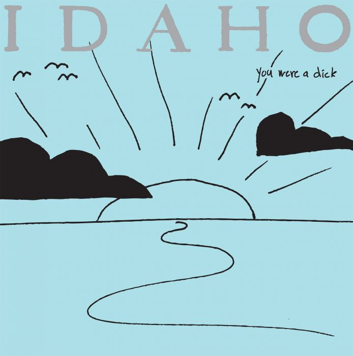 Idaho – You were a dick