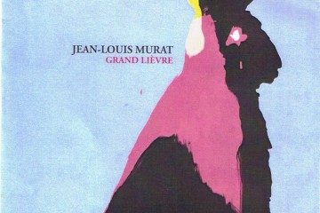 Chronique : Jean-Louis Murat - Grand Lièvre