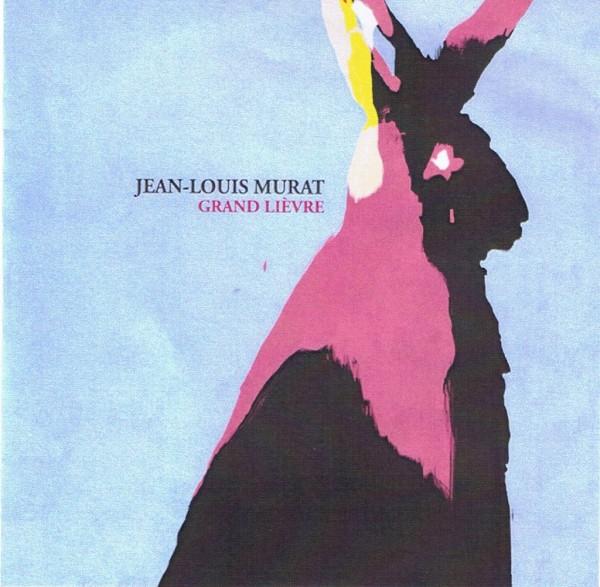 Jean-Louis Murat - Grand Lièvre