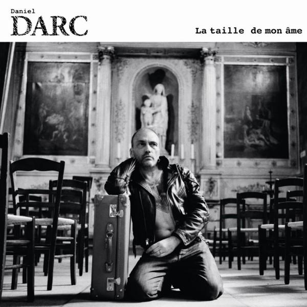 Daniel Darc - La Taille De Mon Âme