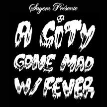 chronique : Sayem - A city gone mad w/ fever