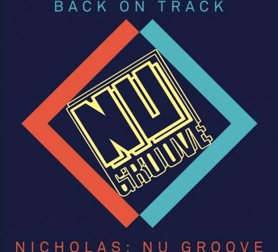Back On Track – Nicholas : Nu Groove