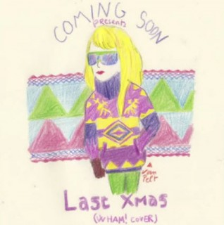 Coming Soon - Last Xmas (Wham! cover)