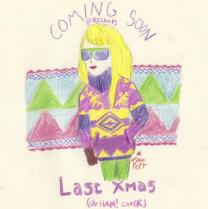 clip : Coming Soon – Last Xmas (Wham! cover)