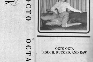 Octo Octa - Rough, Rugged, And Raw