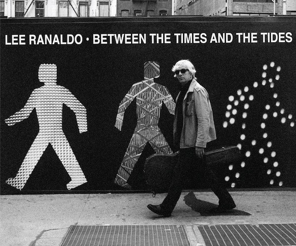 Lee Ranaldo -Between the Times and Tides