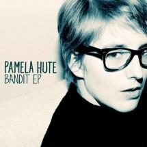 Pamela Hute - Bandit E.P