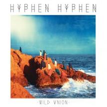Hyphen Hyphen - Wild Union