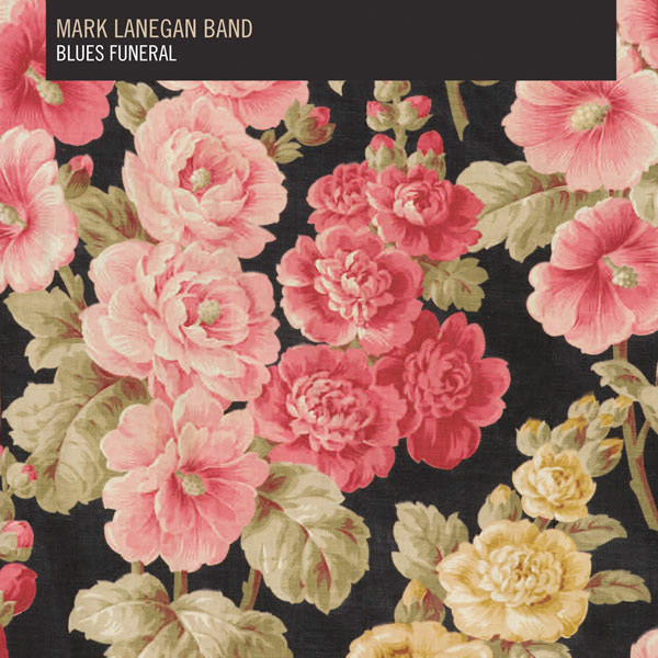 Mark Lanegan - Blues Funeral