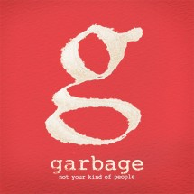 Garbage – Not Your Kind of People