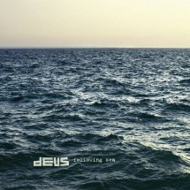 dEUS – Following Sea