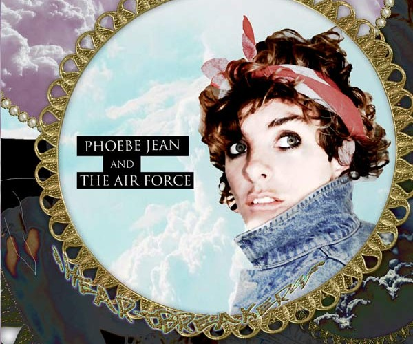 Phoebe Jean & The Air Force - Heartbreakers