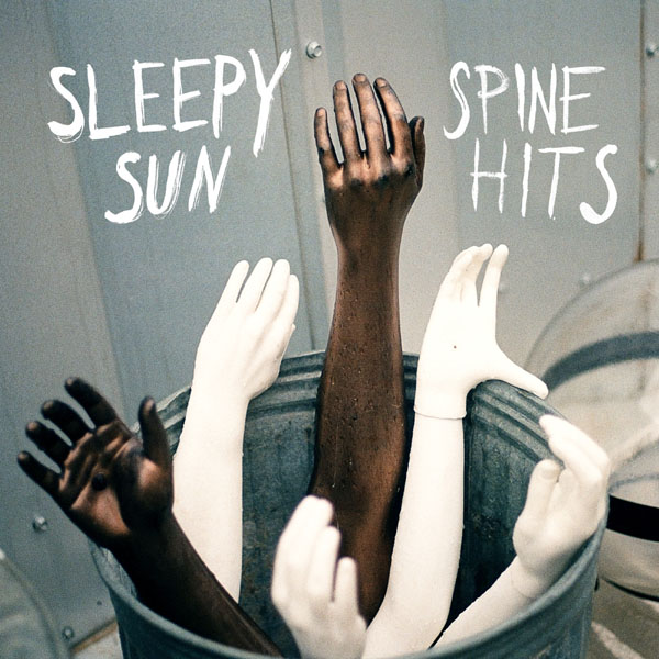 Sleepy Sun - Spine Hits