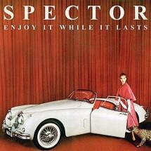 chronique : Spector - Enjoy It While It Lasts