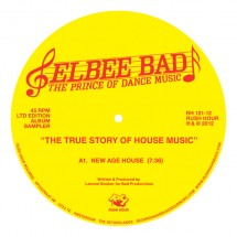 Elbee Bad The Prince of Dance Music : The True Story of House Music