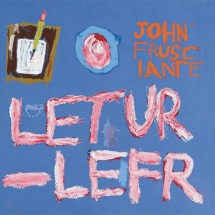 John Frusciante – Letur Lefr