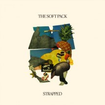 The Soft Pack – Strapped