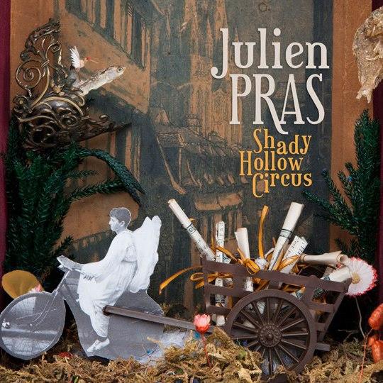 Julien Pras - Shady Hollow Circus