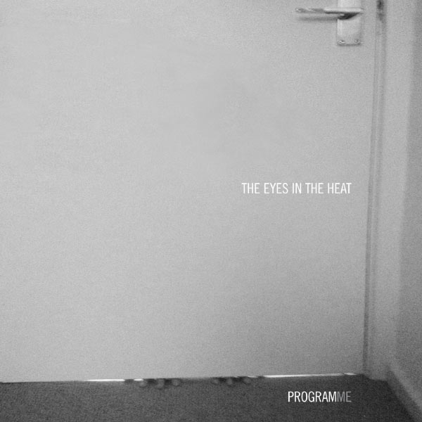 The Eyes In The Heat - ProgramMe (chronique)